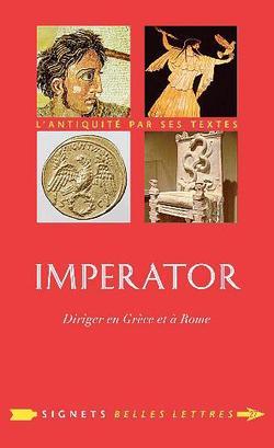 Imperator. Diriger en grèce et à Rome.Belles lettres.284 p. 13,90 €.
