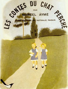 Edition des «Contes du Chat Perché» par Marcel Aymé , Gallimard 1950.