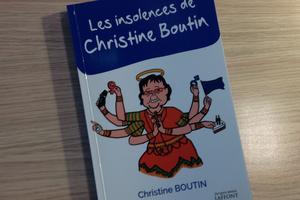 Les insolences de Christine Boutin. Aux éditions Jacques Marie Laffont.