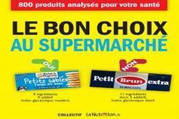 «Le Bon Choix au supermarché» aux éditions Thierry Souccar, 15,80€