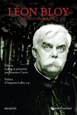 (1) «Léon Bloy. Essais et pamphlets», Robert Laffont, «Bouquins», 1536 p., 34 €.