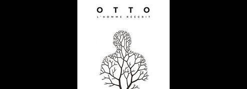 Otto, l'homme réécrit ou l'héritage terrifiant de l'enfance