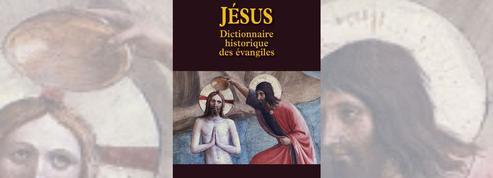 Jésus : dictionnaire historique des Evangiles