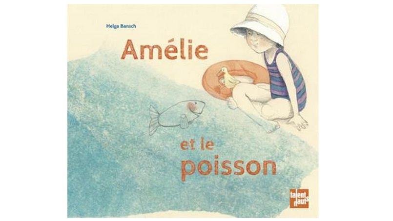 Amélie et le Poisson d'Helga Bansch.