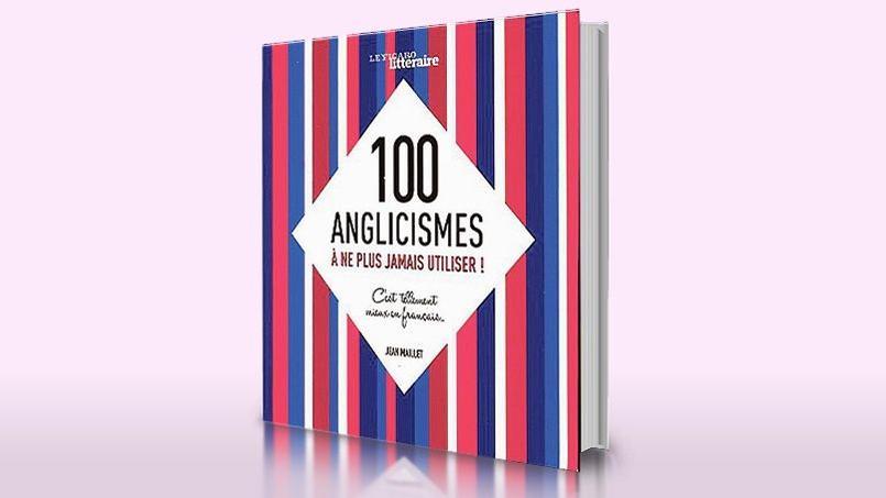 Le recueil de Jean Maillet nous invite à bannir les anglicismes intempestifs.