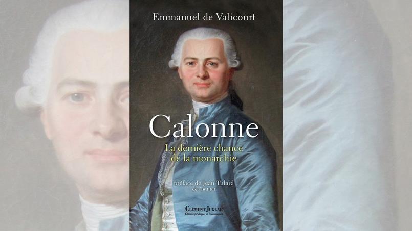Calonne, la dernière chance de la monarchie