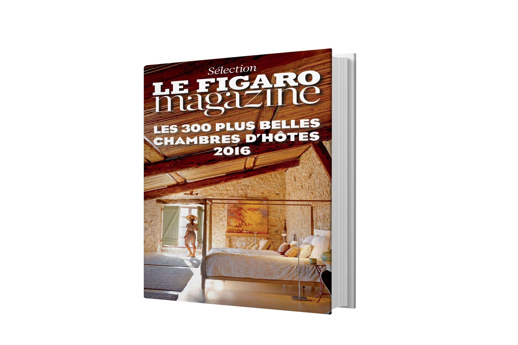Chambres d h´tes en France la sélection 2016 du Figaro Magazine