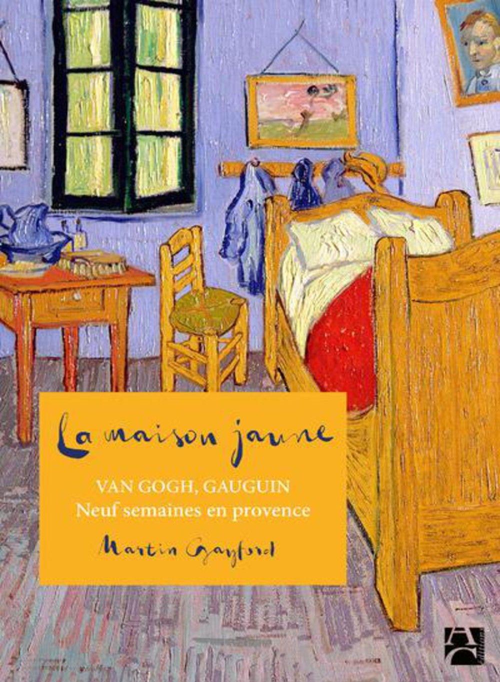 La maison jaune quand van gogh et gauguin jouaient les arl siens - La chambre jaune van gogh ...