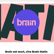 Brain Magazine ferme son site pour lancer une newsletter payante