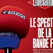 Une de Libération sur CNews-Europe 1: «Jamais le besoin de disqualifier le discours de l'autre n'a été aussi systématique»