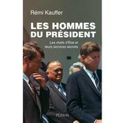 Les Hommes du président. Les chefs d'Etat et leurs services secrets