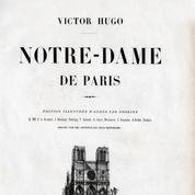 Notre-Dame de Paris, de Victor Hugo: quand l'écriture devient architecture