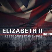 BFMTV enquête sur l'empire de la reine ElizabethII