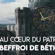 Loto du patrimoine 2019: à la découverte du beffroi de Béthune, symbole des Hauts-de-France
