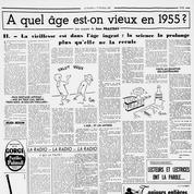 En 1955 Le Figaro mène l'enquête: la médecine permet-elle de définir à quel âge on est vieux?