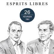 Événement: Emmanuel Todd / Jérôme Fourquet le débat «Esprits libres» du 26 février au Figaro