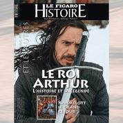 Le roi Arthur: l'histoire et la légende