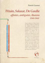 Pétain, Salazar, De Gaulle. Affinités, ambiguïtés, illusions (1940-1944) de Patrick Gautrat, Chandeigne, 212p., 22€.