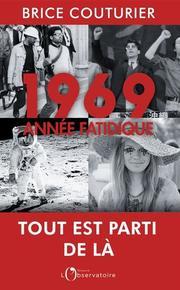 <i>1969. Année fatidique</i>, de Brice Couturier, éditions de l'observatoire, 587 p., 22€, en librairie le 28 août.