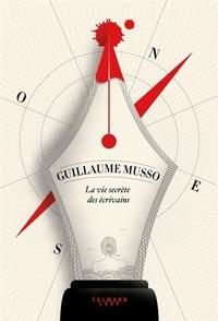 La Vie secrète des écrivains, de Guillaume Musso.