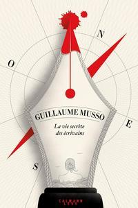 <i>La Vie secrète des écrivains</i>, de Guillaume Musso, Calmann-Lévy, 352 p., 21,90€.