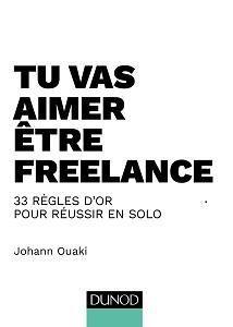 «Tu vas aimer être freelance» est paru aux éditions Dunod.
