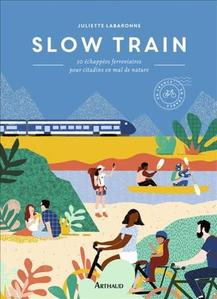 Slow Train est sorti fin avril 2019 aux éditions Arthaud.