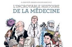 L'incroyable histoire de la médecine racontée en bande dessinée