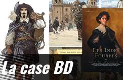 La Case BD: Les Indes Fourbes, splendeur et misère d'un aventurier espagnol