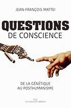 «Questions de conscience. De la génétique au posthumanisme».