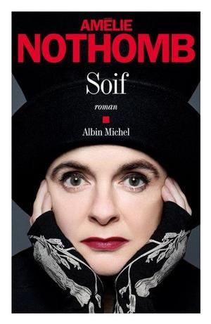 Soif, d'Amélie Nothomb, Albin Michel, 152p., 17,90€.