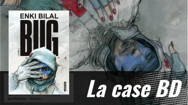La Case BD : Bug d'Enki Bilal ou l'enlèvement troublant d'un héros