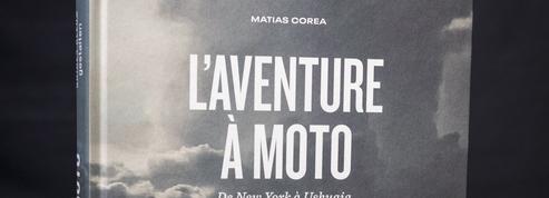 L'aventure à moto, de New York à Ushuaia