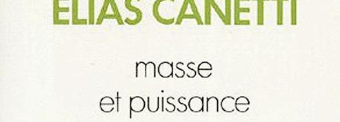 3 raisons de relire Masse et puissance ,d'Elias Canetti