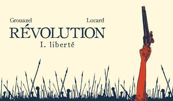 [BD] RÉVOLUTION de Florent Grouazel & Younn Locard  XVM3abdc97a-4515-11ea-b680-b87925275d6f