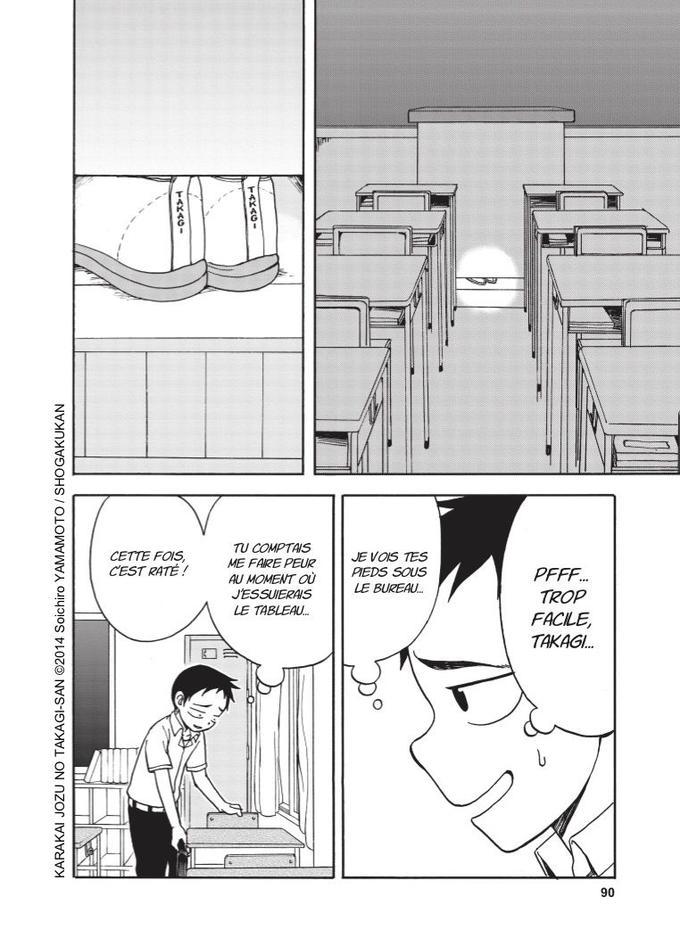 Nishikata est de corvée de nettoyage de la salle de classe. Visiblement, Takagi a prévu de le surprendre, mais ayant aperçu ses chaussures, Nishikata se méfie de cette espiègle camarade de classe.