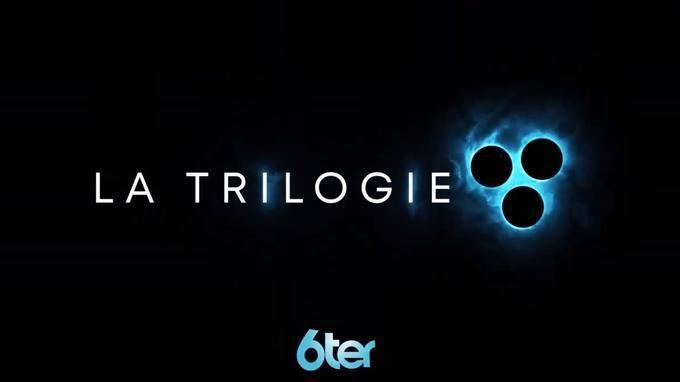 6ter relance La trilogie