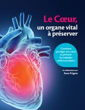 Le Cœur, un organe vital à préserver