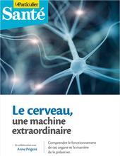 Le cerveau, une machine extraordinaire