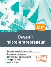 Devenir micro-entrepreneur (Édition 2017)