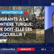 Migrants à la frontière gréco-turque: l'UE doit-elle les accueillir?