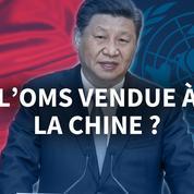 L'OMS est-elle vendue à la Chine?