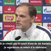 8es - Tuchel : Si je n'étais pas entraîneur du PSG, je regarderais ce match