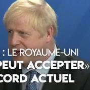 Brexit : la Grande-Bretagne «ne peut accepter» l'accord actuel avec l'UE (Johnson)