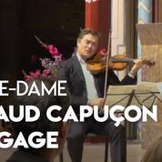 Un trio formé par le violoniste Renaud Capuçon récolte des fonds pour Notre-Dame de Paris