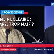 Arme nucléaire : le Pape, trop naïf ?