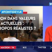 Macron à Valeurs Actuelles: des propos réalistes?
