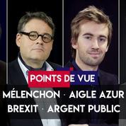 Points de vue du 6 septembre : Mélenchon, Aigle Azur, Brexit, argent public