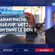 Sarah Halimi, Villejuif, Metz: est-on dans le déni?