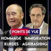 Points de vue du 8 octobre 2019 : Hommage à la préfecture ; Immigration ; Kurdes ; «Agribashing»